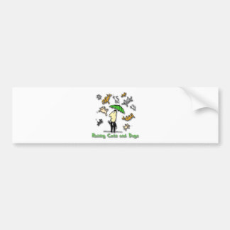 It s Raining Cats and Dogs Bumper Sticker