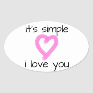 It s Simple I love you Oval Stickers