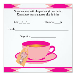 It ` s the Girl Baby Shower - Tea of Baby Girl 13 Cm X 13 Cm Square Invitation Card