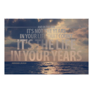"""It's the life in your years"" Quote Poster"