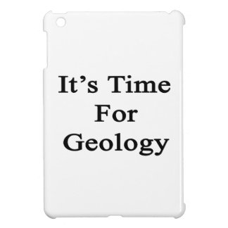 It s Time For Geology iPad Mini Case