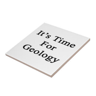 It s Time For Geology Ceramic Tiles