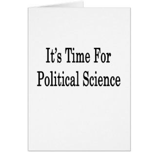 It s Time For Political Science Card