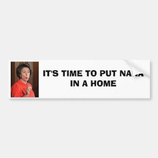 IT S TIME TO PUT NANA IN A HOME BUMPER STICKER