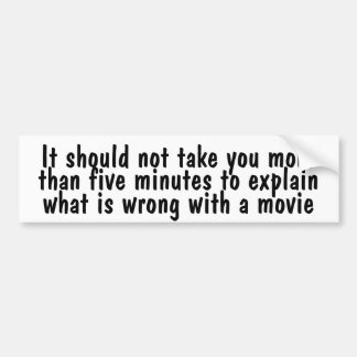It should not take you more than five minutes ... bumper sticker