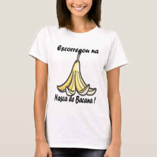it slipped in is born of bacana T-Shirt