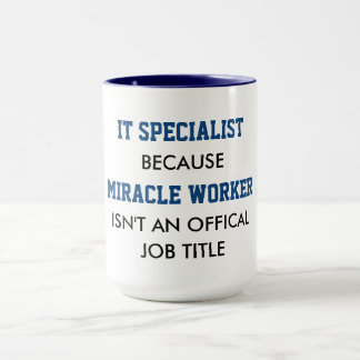 IT Specialist's Are Really Miracle Workers Mug