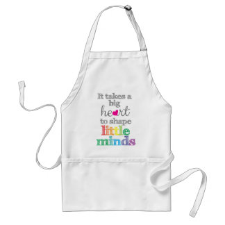 It takes a BIG HEART to Shape Little Minds-Apron Standard Apron