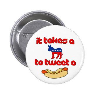It Takes a Jackass (Democrat) To Tweet A Weiner Pinback Buttons