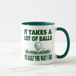 IT TAKES A LOT OF BALLS TO GOLF LIKE I DO MUG