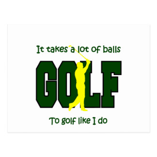 It takes a lot of balls to Golf like I do Postcard