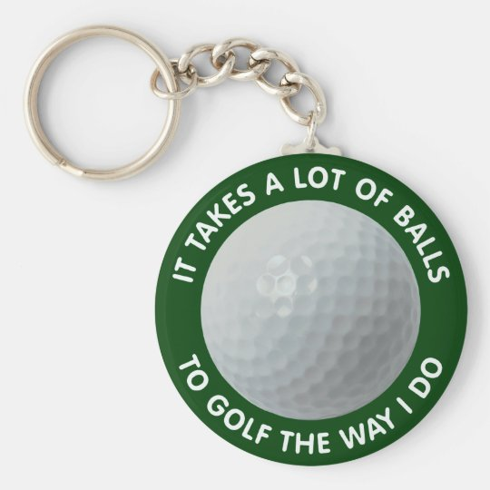 It Takes A Lot Of Balls To Golf