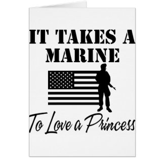 It Takes A Marine To Love A Princess Card