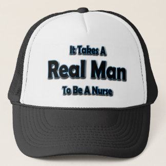 It Takes a Real Man To Be a Nurse Trucker Hat