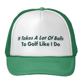 It Takes ALot of Balls Hats