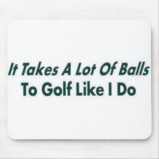 It Takes ALot of Balls Mouse Mat
