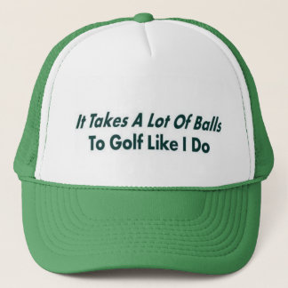 It Takes ALot of Balls Trucker Hat