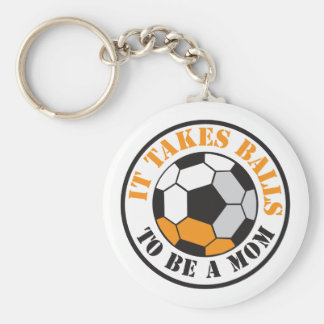 It takes BALLS to be a MOM (soccer football ball) Basic Round Button Key Ring