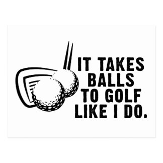 It Takes Balls To Golf Like I Do Postcard