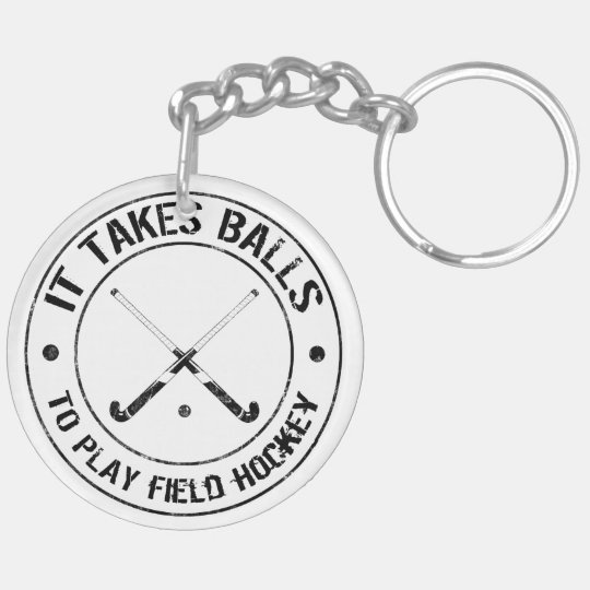 It Takes Balls To Play Field Hockey Keyring