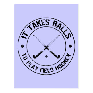It Takes Balls To Play Field Hockey Postcard