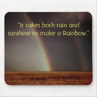 """It takes both rain and sunshine to ... Mouse Mat"