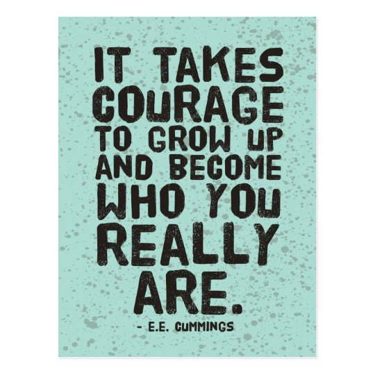 It takes courage to grow up Motivation postcard