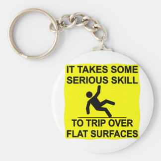 It Takes Serious Skill To Trip Over Flat Surfaces Key Chain