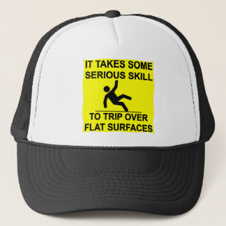 It Takes Serious Skill To Trip Over Flat Surfaces Trucker Hat