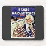 It Takes Taxes And Bonds Mouse Pads