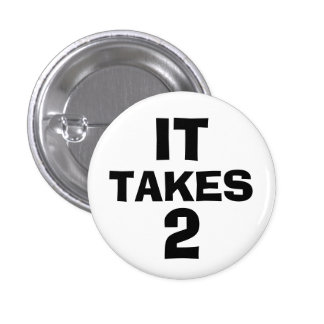 It Takes Two 3 Cm Round Badge