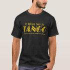 """""""It Takes Two to Tango"""" dark shirt"""