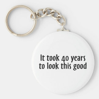 It Took 40 Years To Look This Good Keychains