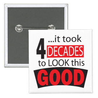 It Took 4 Decades to Look This Good 15 Cm Square Badge