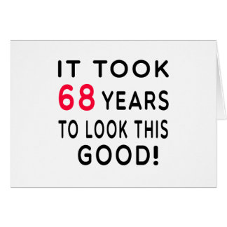 It Took 68 Years Birthday Designs Greeting Card