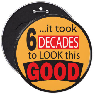 It Took 6 Decades to Look this Good| 60th Birthday 6 Cm Round Badge