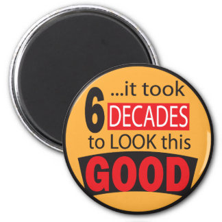 It Took 6 Decades to Look this Good| 60th Birthday 6 Cm Round Magnet