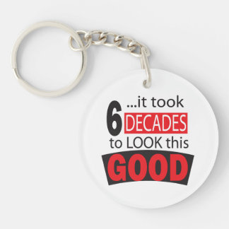 It Took 6 Decades to Look this Good| 60th Birthday Double-Sided Round Acrylic Key Ring