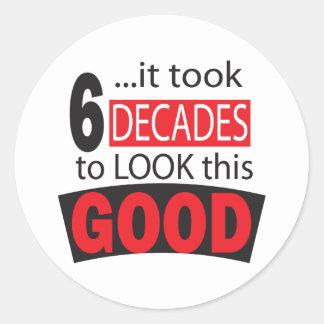 It Took 6 Decades to Look this Good 60th Birthday Round Sticker
