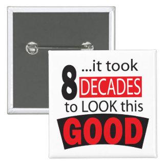 It Took 8 Decades to Look this Good 15 Cm Square Badge