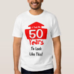 It Took Me 50 Years To Look Like This Birthday Fun T-shirts