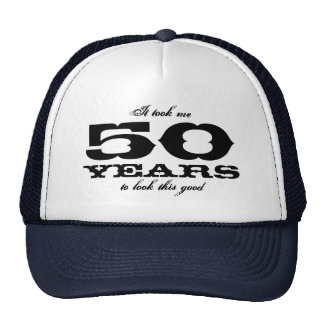 It took me 50 years to look this good Birthday hat Mesh Hat
