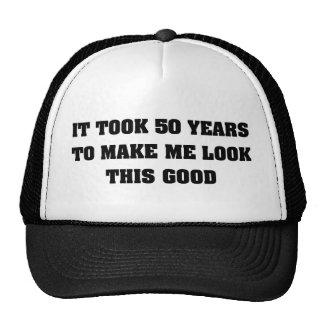It Took Me 50 Years To Look This Good Cap