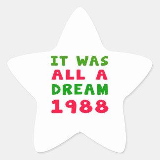It was all a dream 1988 sticker