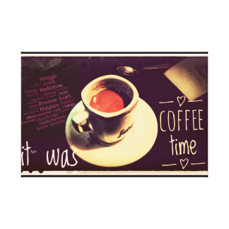 It Was Coffee Time...(wall art) Canvas Print