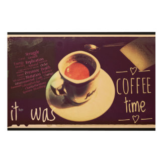 It Was Coffee Time Wood Canvases