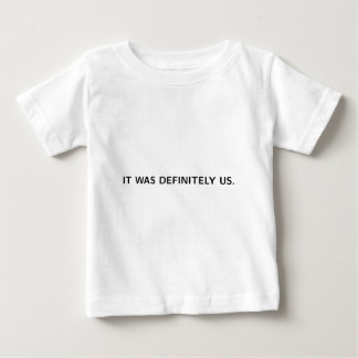 IT WAS DEFINITELY US (on white) Tee Shirt