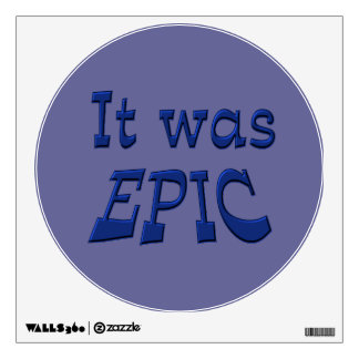 It Was Epic - Blue Background