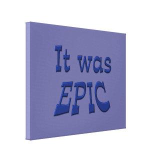 It Was Epic - Blue Background Canvas Prints