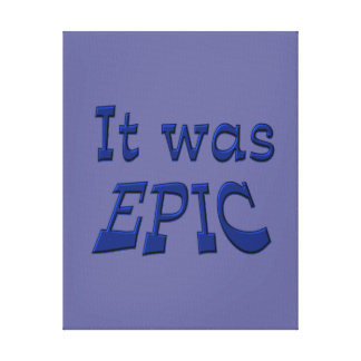 It Was Epic - Blue Background Canvas Print